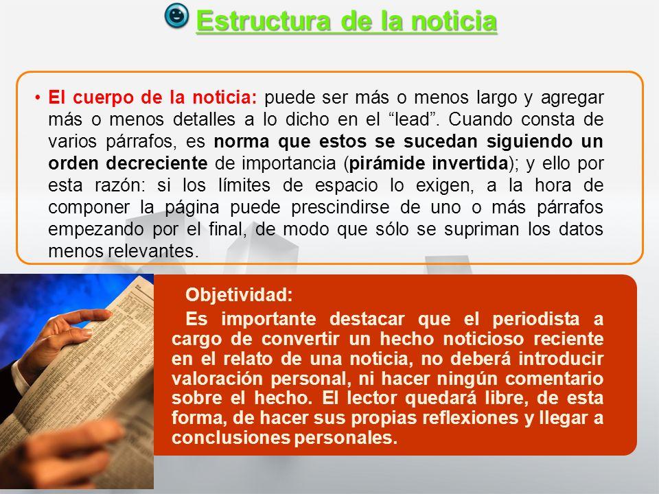 Características y Estructura de la Noticia 1° medio Lengua castellana y comunicación Estructura de la noticiaEstructura de la noticia Siguiendo el mod
