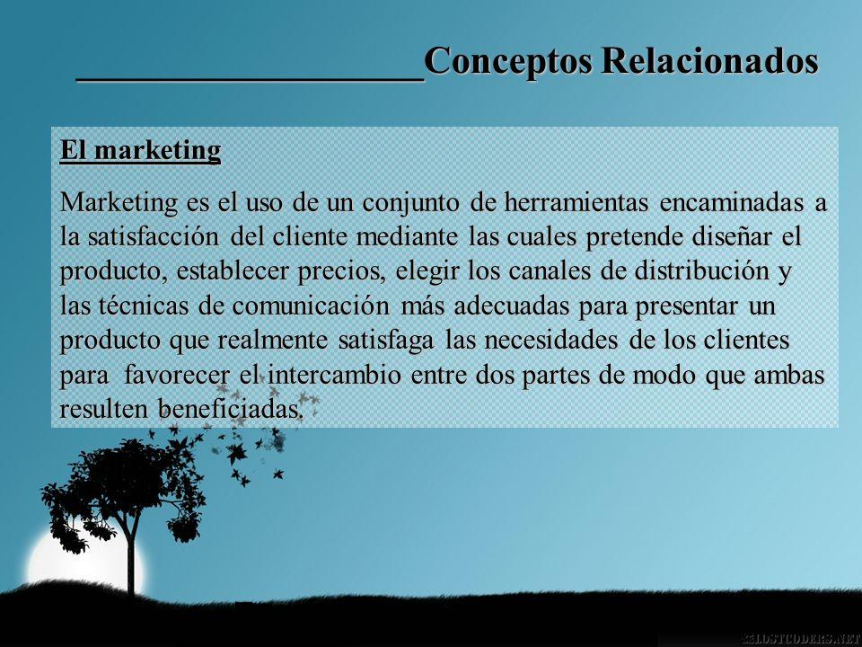 El marketing Marketing es el uso de un conjunto de herramientas encaminadas a la satisfacción del cliente mediante las cuales pretende diseñar el prod