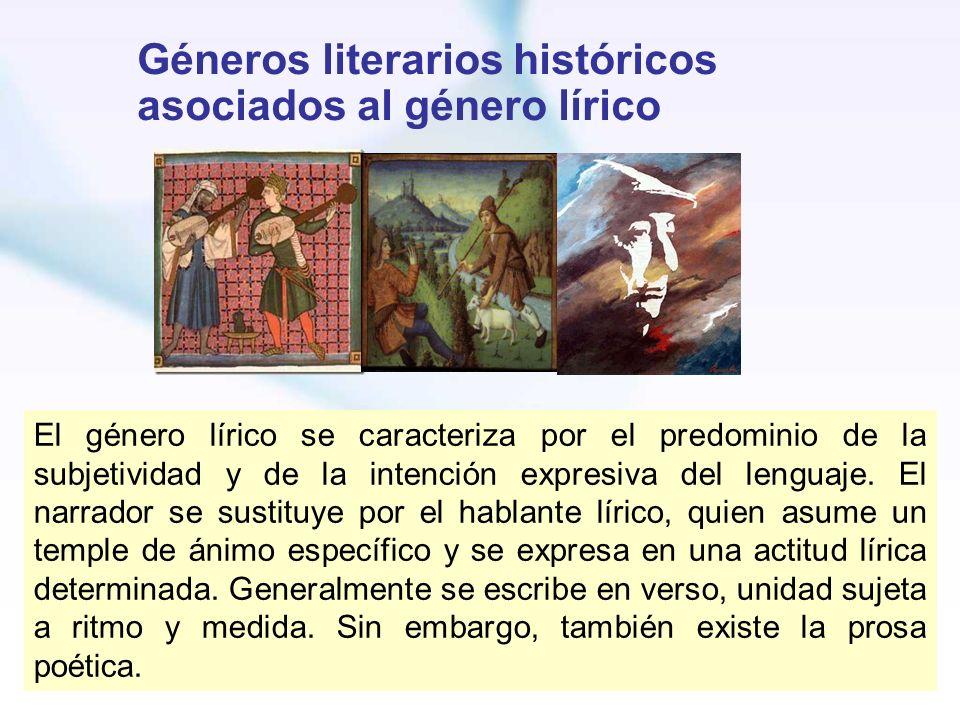 Géneros literarios históricos asociados al género lírico El género lírico se caracteriza por el predominio de la subjetividad y de la intención expres
