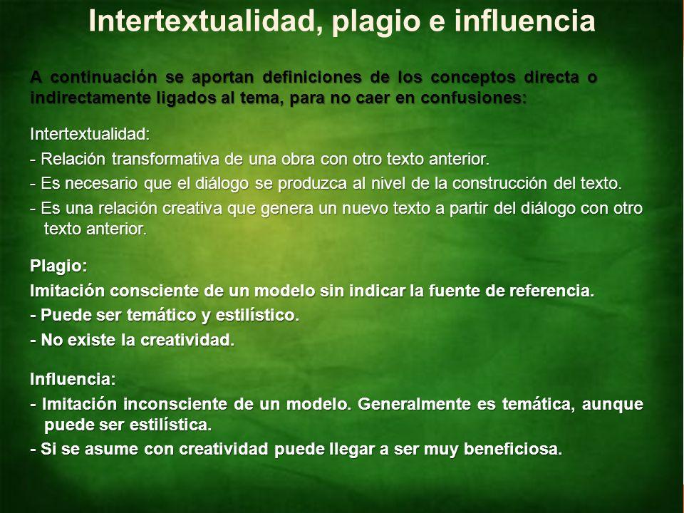 Identificar intertextualidades NM4 Lengua Castellana y Comunicación Pierre Menard, autor del Quijote …No quería componer otro Quijote lo cual es fácil