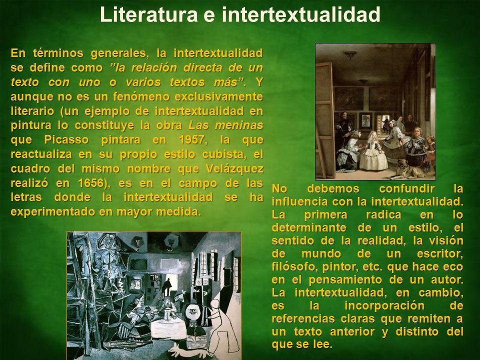 Identificar intertextualidades NM4 Lengua Castellana y Comunicación Literatura e intertextualidad En términos generales, la intertextualidad se define como la relación directa de un texto con uno o varios textos más.