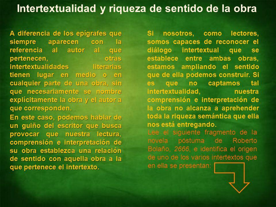 Identificar intertextualidades NM4 Lengua Castellana y Comunicación El epígrafe como intertexto El campo de la literatura está repleto de ejemplos de