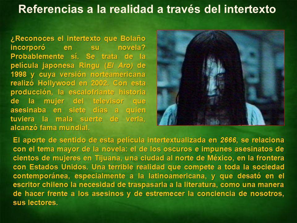 Identificar intertextualidades NM4 Lengua Castellana y Comunicación Referencias a la realidad a través del intertexto ¿Reconoces el intertexto que Bolaño incorporó en su novela.