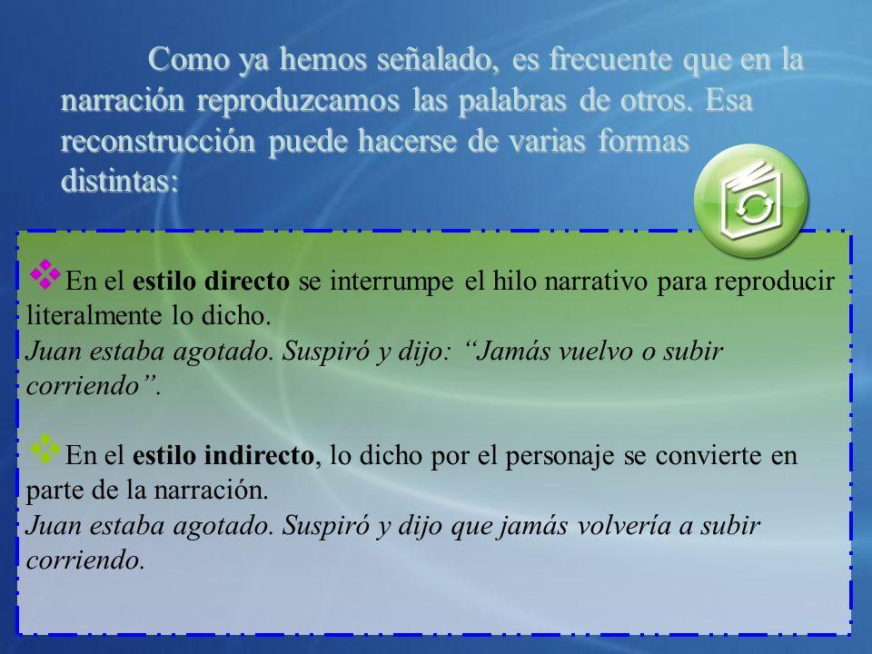 Estilo indirecto libre: En este se combinan el estilo directo y el estilo indirecto.
