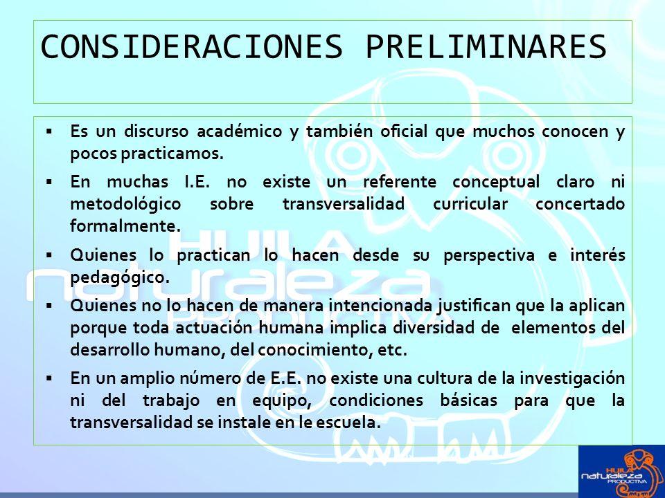 CONSIDERACIONES PRELIMINARES Es un discurso académico y también oficial que muchos conocen y pocos practicamos.
