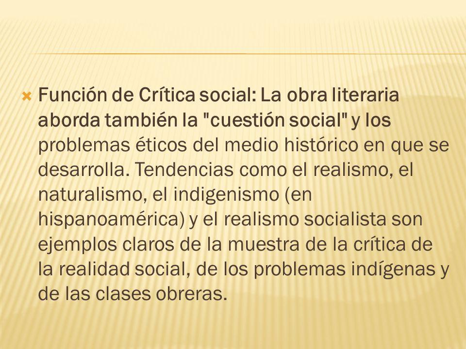 Función de Crítica social: La obra literaria aborda también la