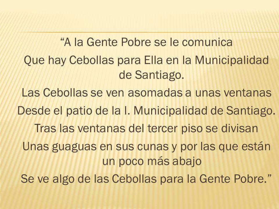 A la Gente Pobre se le comunica Que hay Cebollas para Ella en la Municipalidad de Santiago. Las Cebollas se ven asomadas a unas ventanas Desde el pati