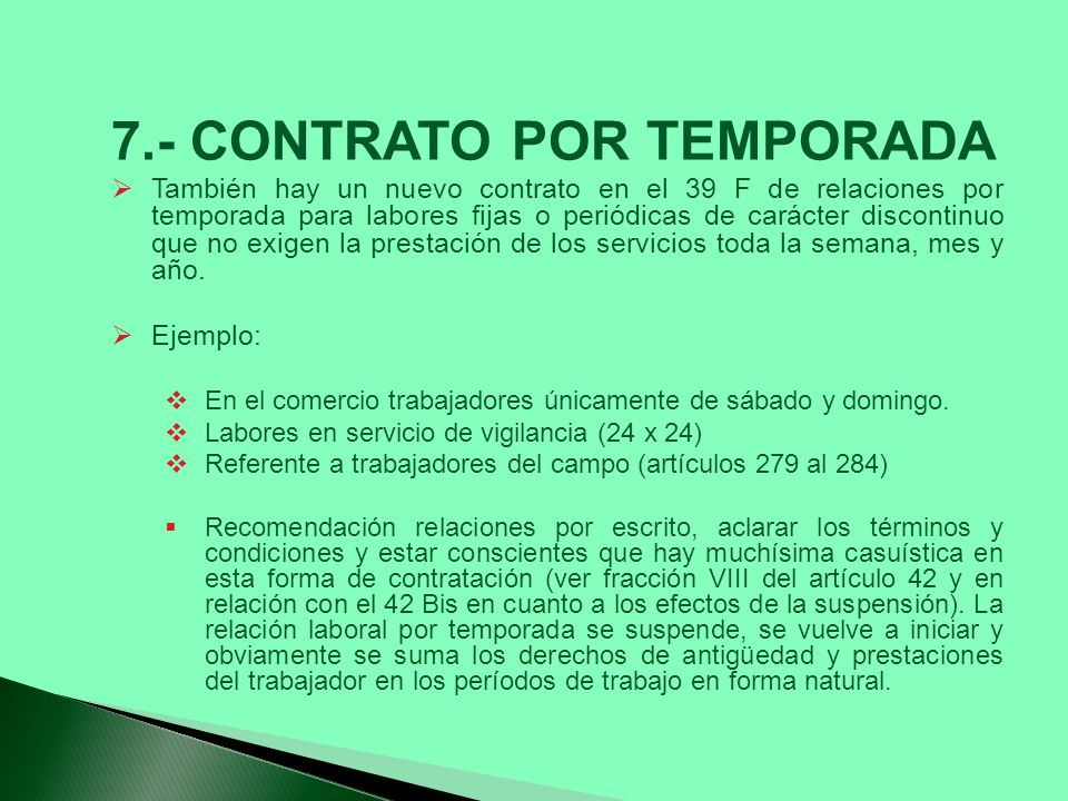 7.- CONTRATO POR TEMPORADA También hay un nuevo contrato en el 39 F de relaciones por temporada para labores fijas o periódicas de carácter discontinu