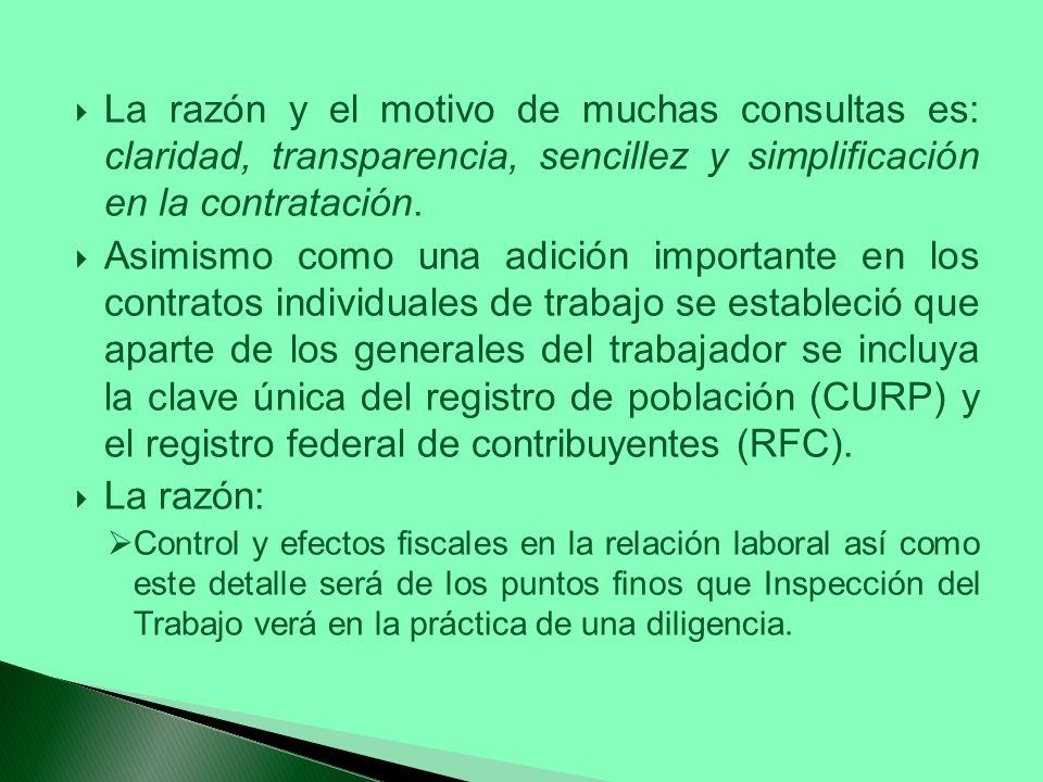 La razón y el motivo de muchas consultas es: claridad, transparencia, sencillez y simplificación en la contratación. Asimismo como una adición importa