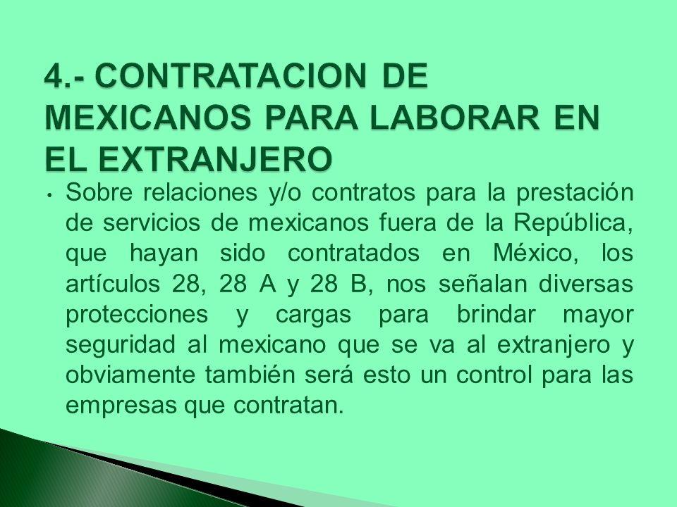 Sobre relaciones y/o contratos para la prestación de servicios de mexicanos fuera de la República, que hayan sido contratados en México, los artículos