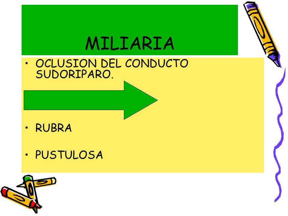 OCLUSION DEL CONDUCTO SUDORIPARO. CRISTALINA RUBRA PUSTULOSA