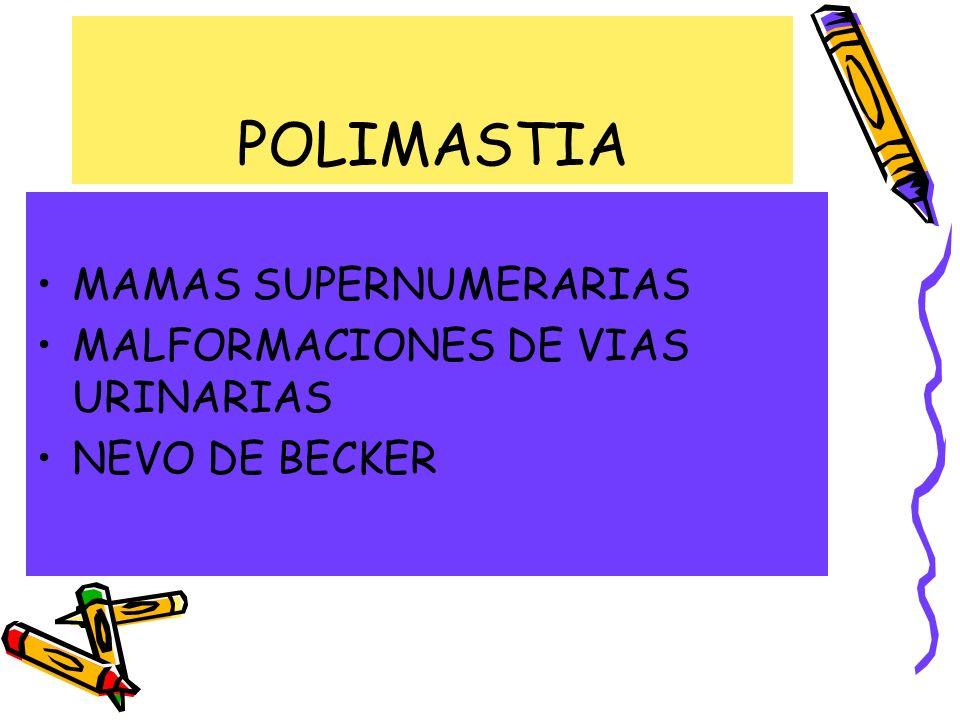 POLIMASTIA MAMAS SUPERNUMERARIAS MALFORMACIONES DE VIAS URINARIAS NEVO DE BECKER