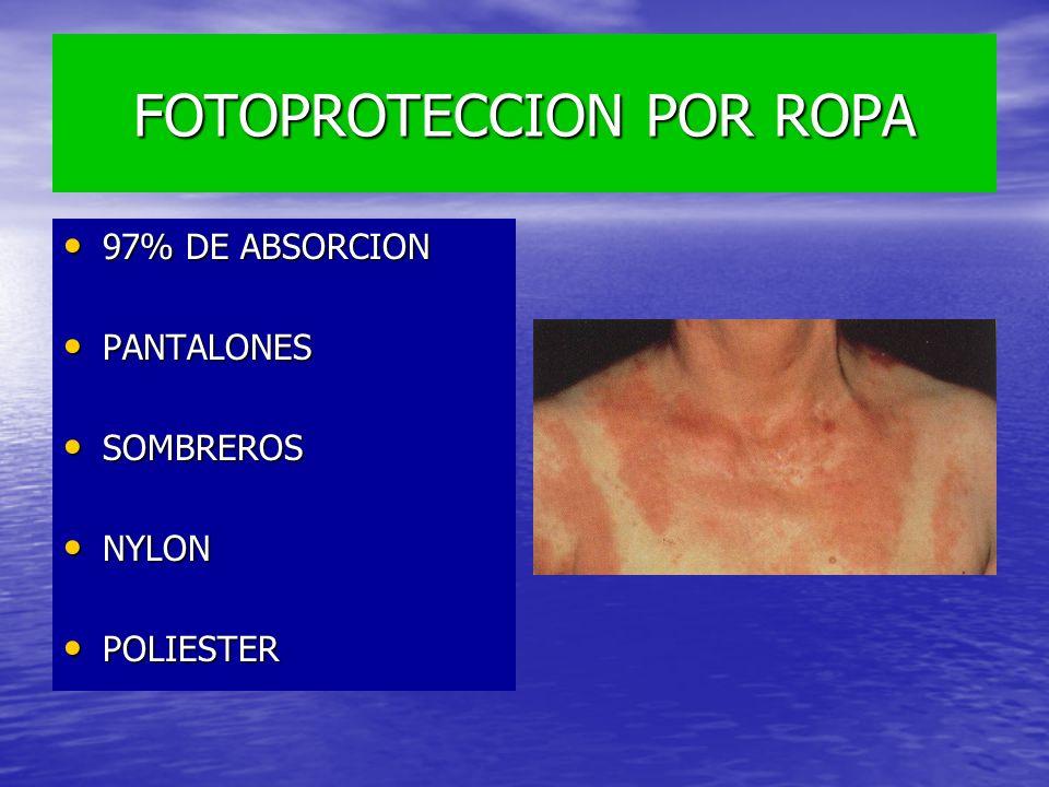 FOTOPROTECCION POR ROPA 97% DE ABSORCION 97% DE ABSORCION PANTALONES PANTALONES SOMBREROS SOMBREROS NYLON NYLON POLIESTER POLIESTER