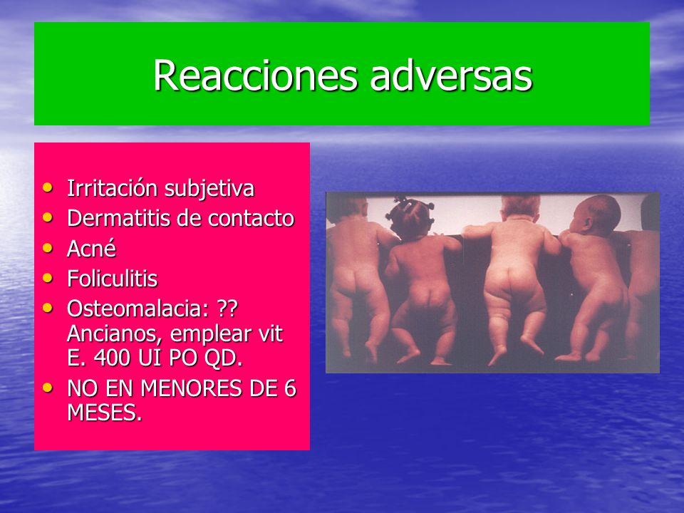 Reacciones adversas Irritación subjetiva Irritación subjetiva Dermatitis de contacto Dermatitis de contacto Acné Acné Foliculitis Foliculitis Osteomal