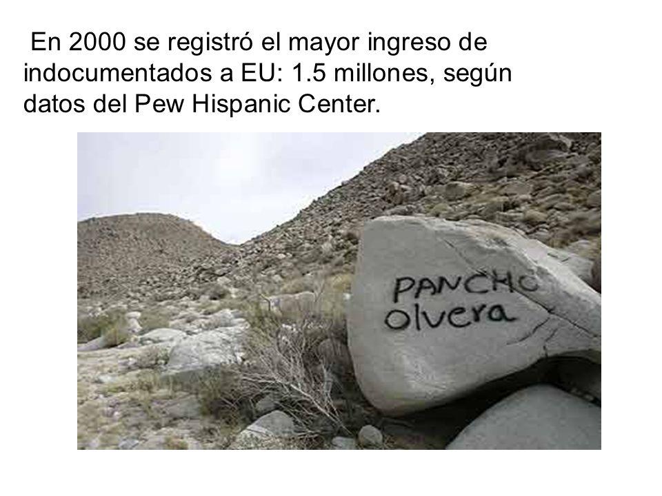 En 2000 se registró el mayor ingreso de indocumentados a EU: 1.5 millones, según datos del Pew Hispanic Center.