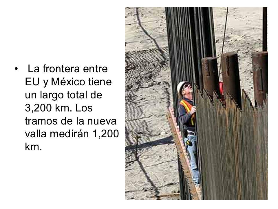 La frontera entre EU y México tiene un largo total de 3,200 km. Los tramos de la nueva valla medirán 1,200 km.