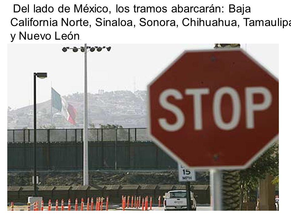 Del lado de México, los tramos abarcarán: Baja California Norte, Sinaloa, Sonora, Chihuahua, Tamaulipas y Nuevo León.