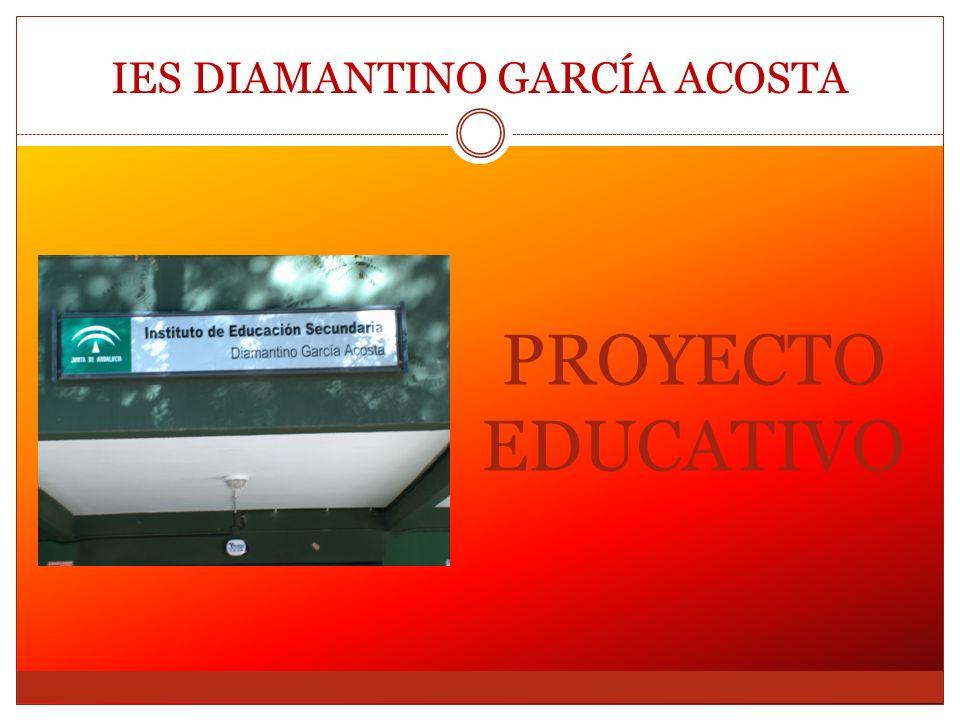PROYECTO EDUCATIVO IES DIAMANTINO GARCÍA ACOSTA