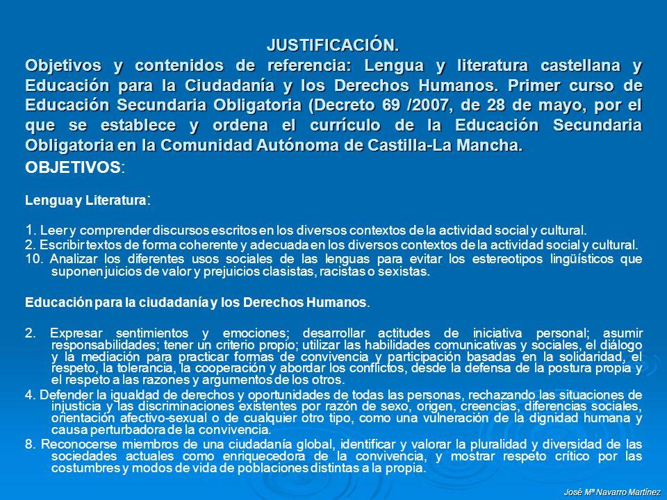 José Mª Navarro Martínez JUSTIFICACIÓN. Objetivos y contenidos de referencia: Lengua y literatura castellana y Educación para la Ciudadanía y los Dere