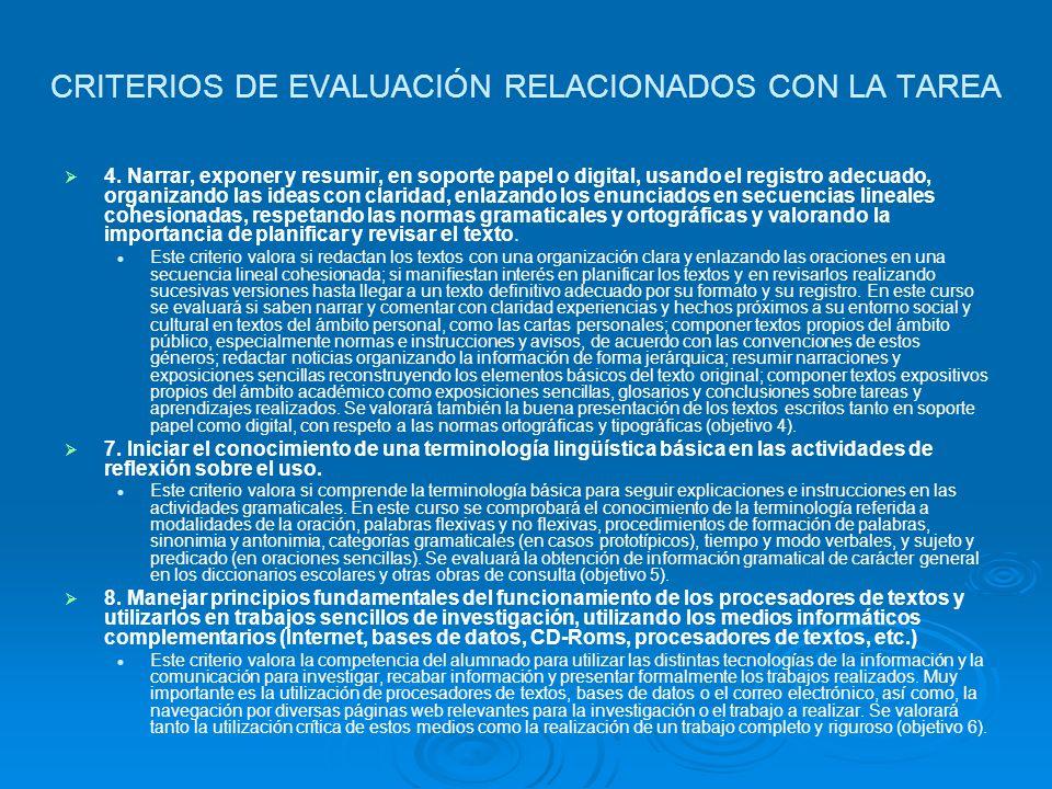 CRITERIOS DE EVALUACIÓN RELACIONADOS CON LA TAREA 4. Narrar, exponer y resumir, en soporte papel o digital, usando el registro adecuado, organizando l