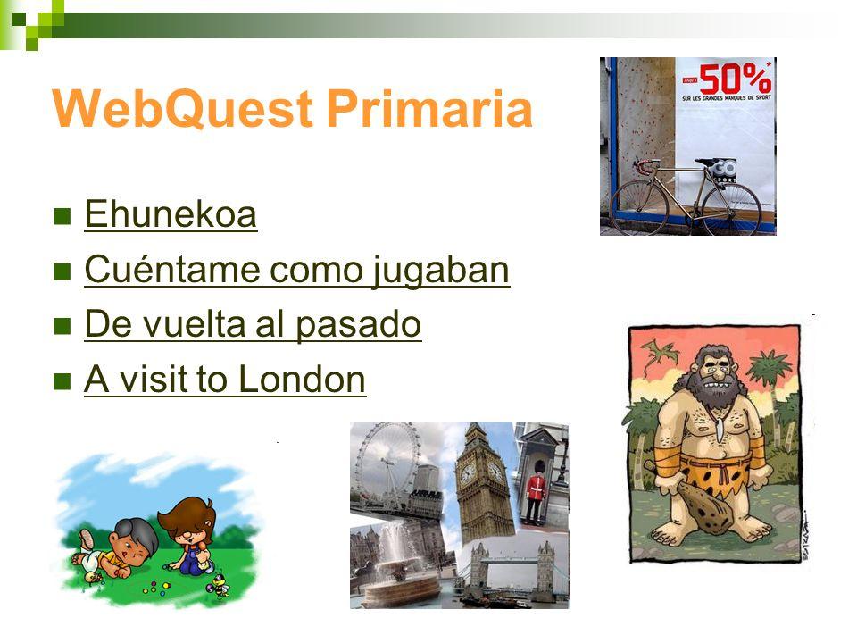 WebQuest Primaria Ehunekoa Cuéntame como jugaban De vuelta al pasado A visit to London