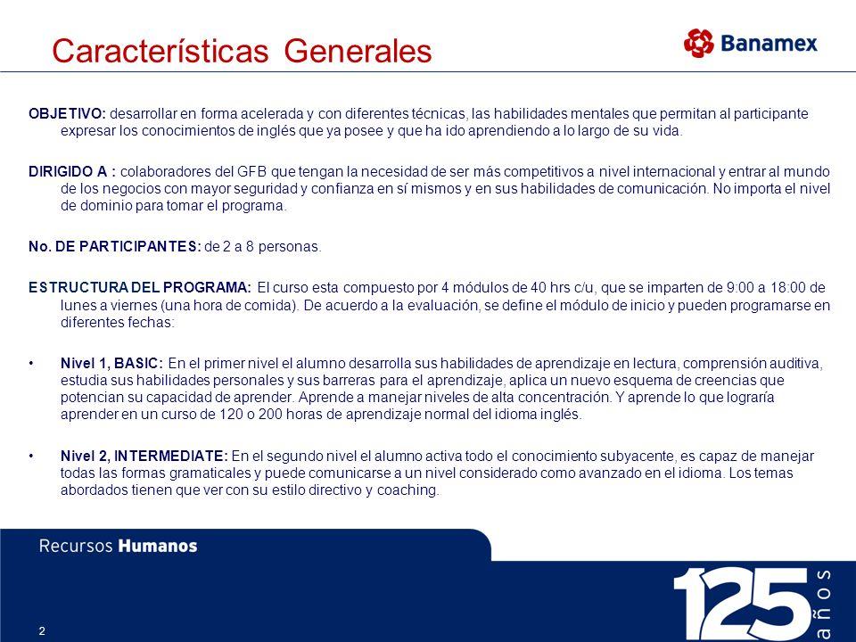 2 Características Generales OBJETIVO: desarrollar en forma acelerada y con diferentes técnicas, las habilidades mentales que permitan al participante