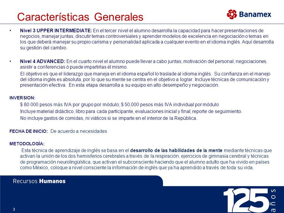 3 Características Generales Nivel 3 UPPER INTERMEDIATE: En el tercer nivel el alumno desarrolla la capacidad para hacer presentaciones de negocios, ma