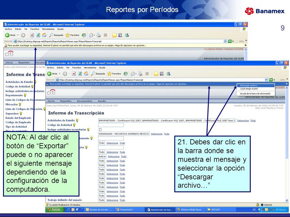 Reportes por Períodos NOTA: Al dar clic al botón de Exportar puede o no aparecer el siguiente mensaje dependiendo de la configuración de la computadora.