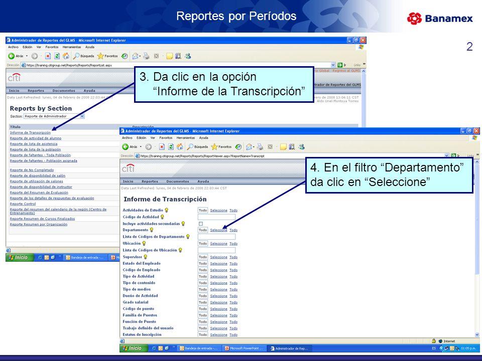 Reportes por Períodos 3. Da clic en la opción Informe de la Transcripción 4.