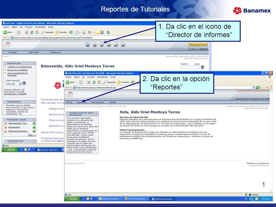 Reportes de Tutoriales 1. Da clic en el icono de Director de informes 2.