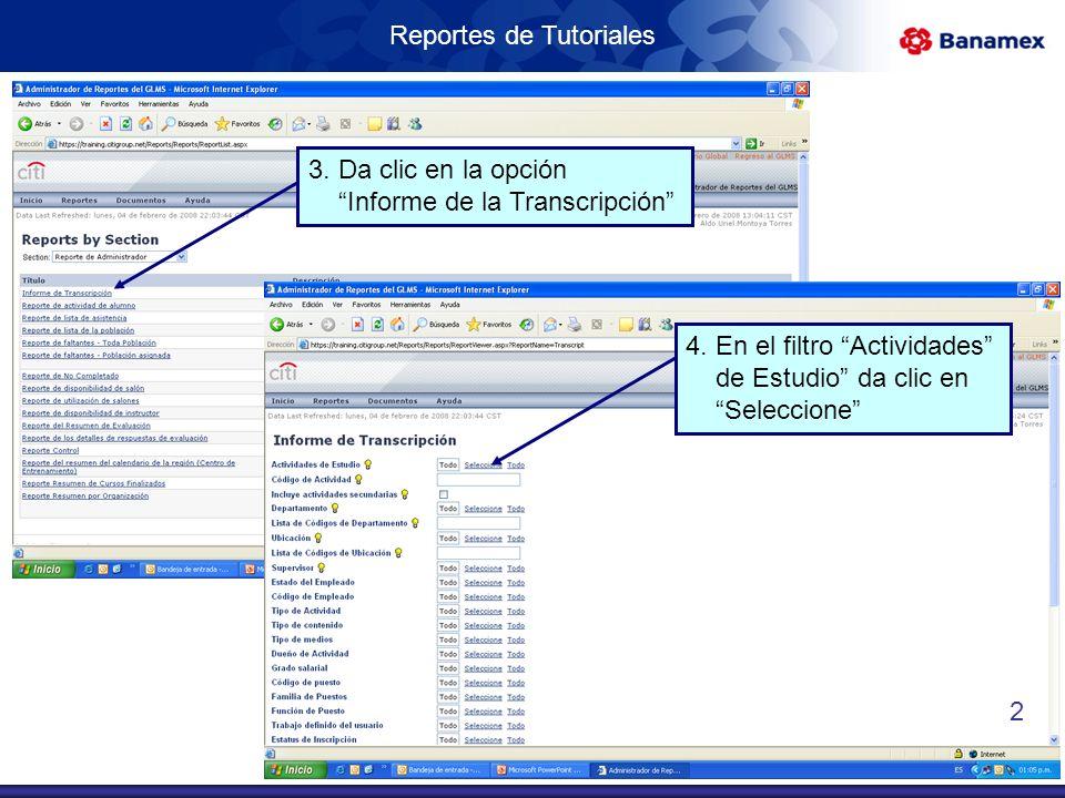Reportes de Tutoriales 3. Da clic en la opción Informe de la Transcripción 4.