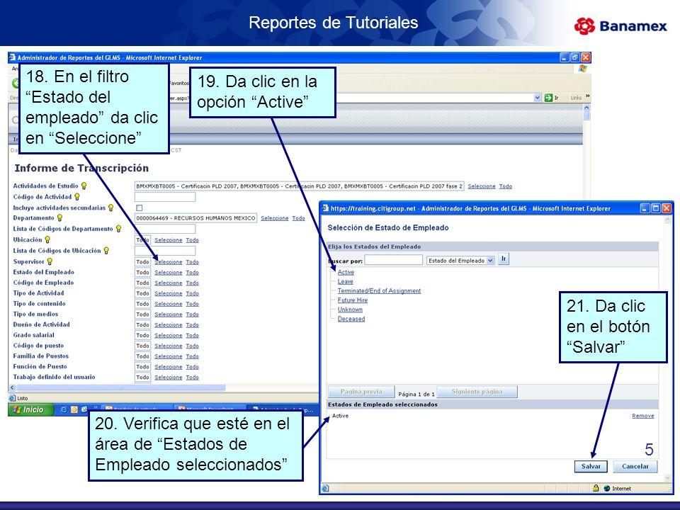 Reportes de Tutoriales 18. En el filtro Estado del empleado da clic en Seleccione 19.