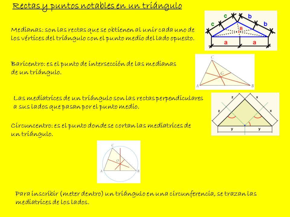 Medianas: son las rectas que se obtienen al unir cada uno de los vértices del triángulo con el punto medio del lado opuesto. Baricentro: es el punto d
