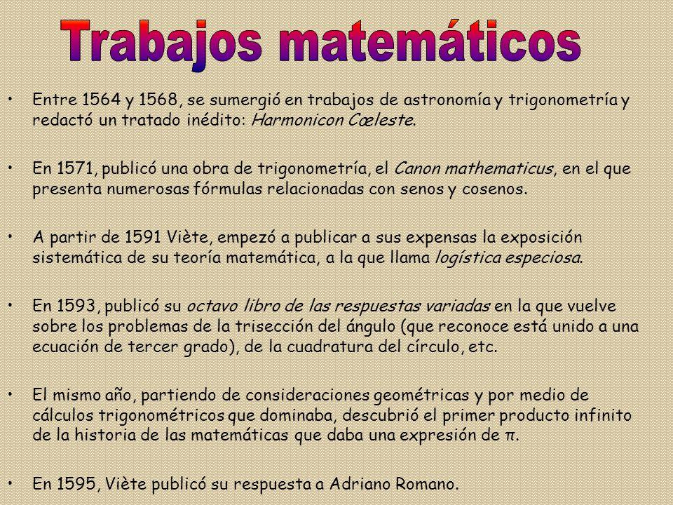 Entre 1564 y 1568, se sumergió en trabajos de astronomía y trigonometría y redactó un tratado inédito: Harmonicon Cœleste.