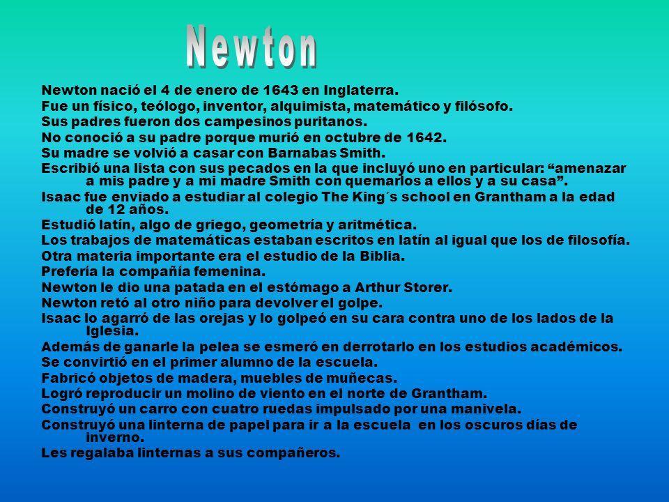 Newton nació el 4 de enero de 1643 en Inglaterra. Fue un físico, teólogo, inventor, alquimista, matemático y filósofo. Sus padres fueron dos campesino