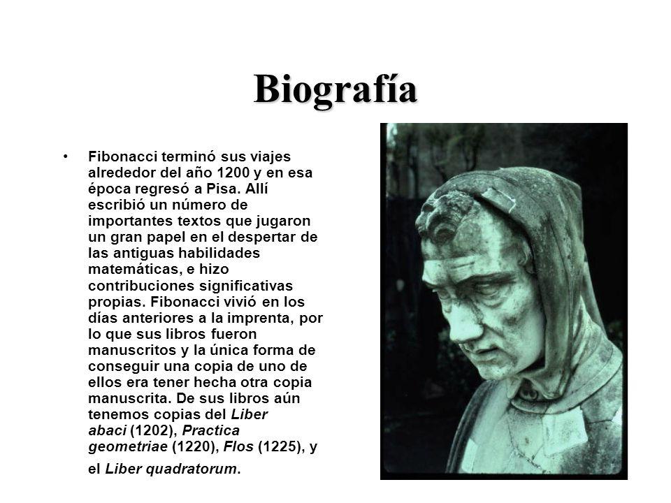 Biografía Fibonacci terminó sus viajes alrededor del año 1200 y en esa época regresó a Pisa.