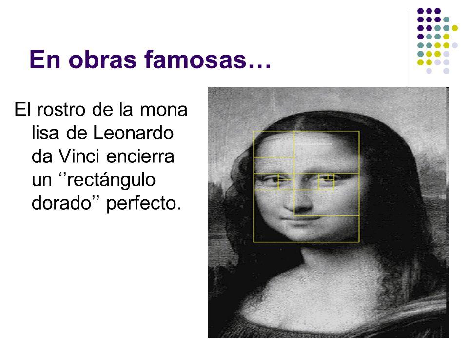 En obras famosas… El rostro de la mona lisa de Leonardo da Vinci encierra un rectángulo dorado perfecto.