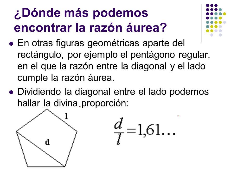 ¿Dónde más podemos encontrar la razón áurea? En otras figuras geométricas aparte del rectángulo, por ejemplo el pentágono regular, en el que la razón