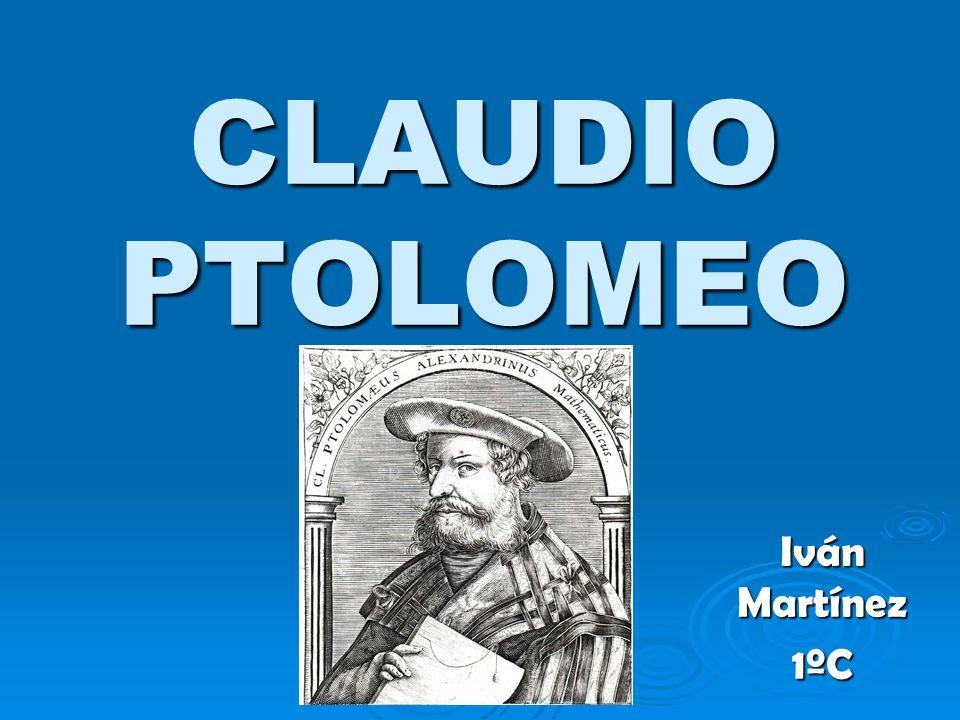 CLAUDIO PTOLOMEO Iván Martínez 1ºC