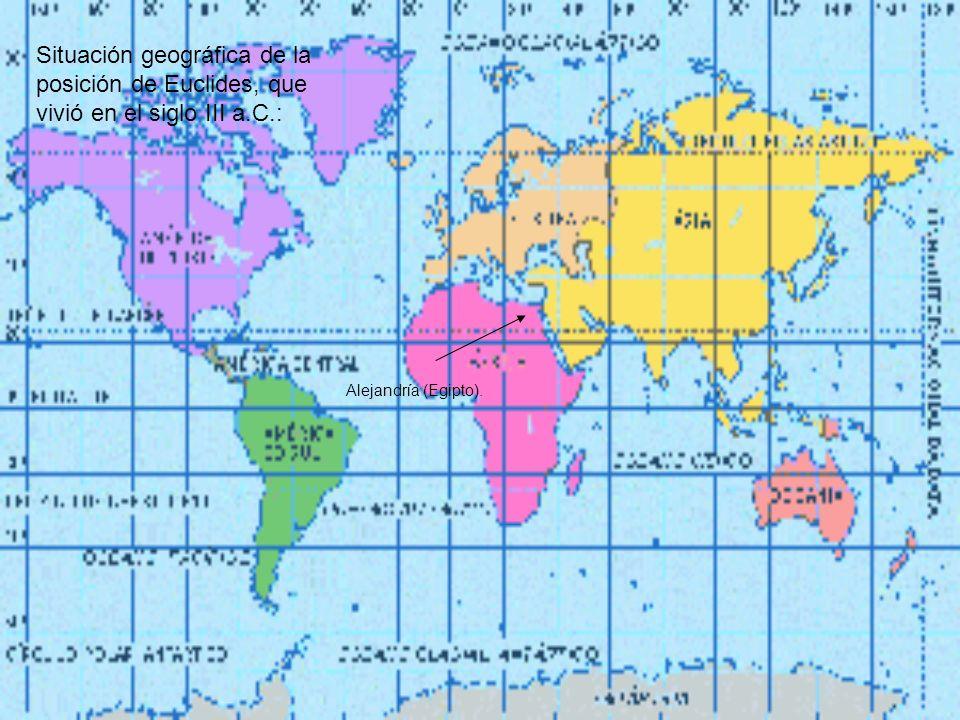 Situación geográfica de la posición de Euclides, que vivió en el siglo III a.C.: Alejandría (Egipto).