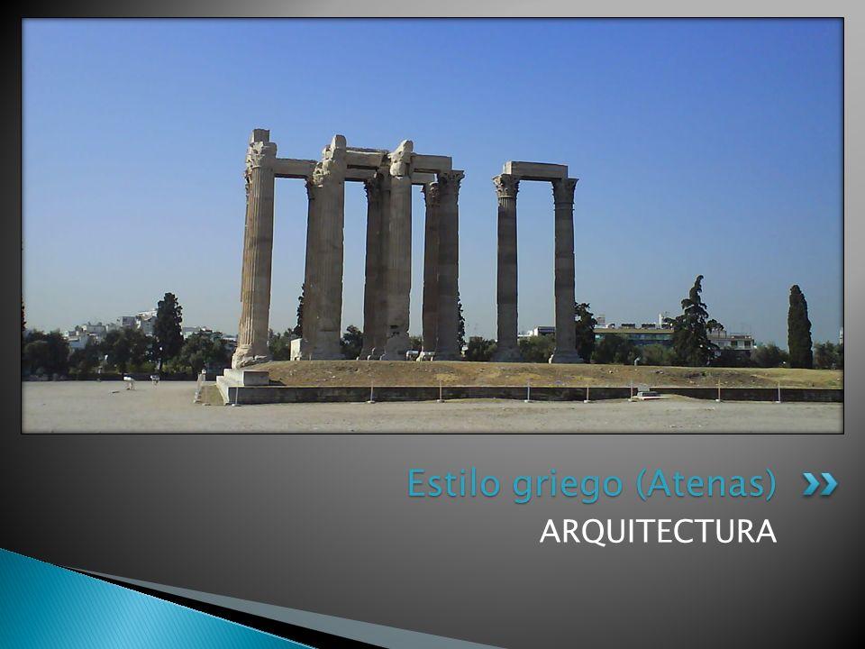 ARQUITECTURA Estilo griego (Atenas)