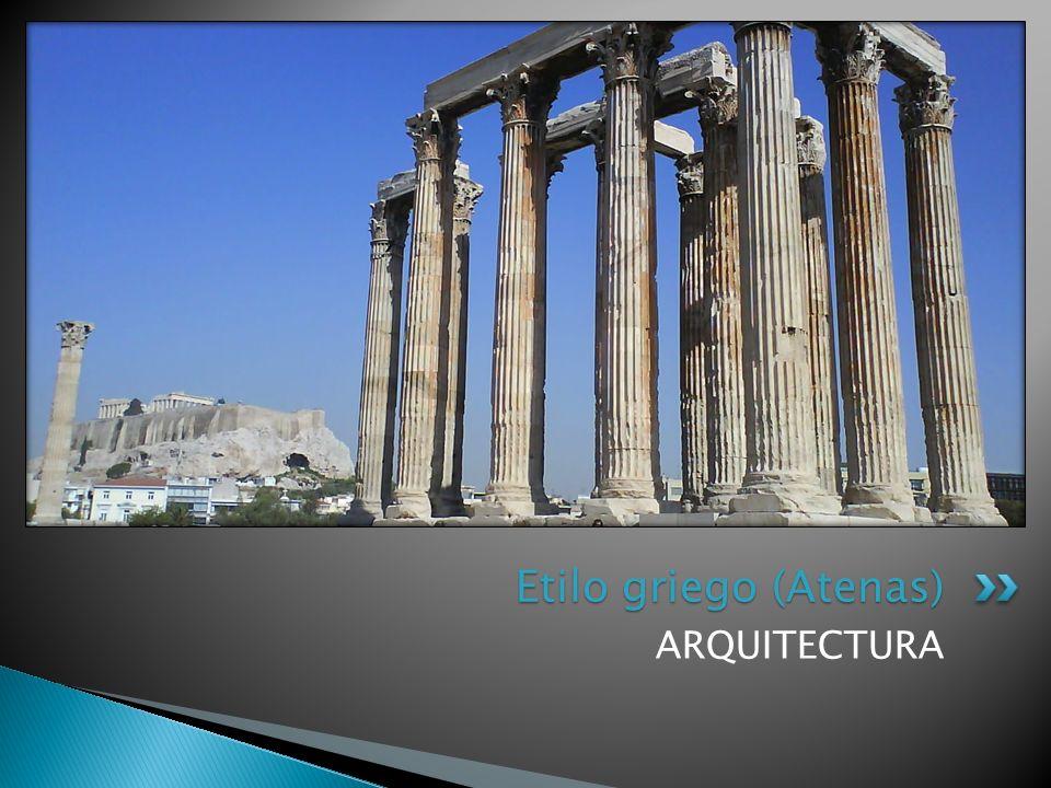 ARQUITECTURA Etilo griego (Atenas)