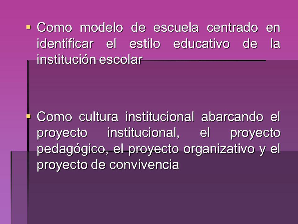 Como modelo de escuela centrado en identificar el estilo educativo de la institución escolar Como modelo de escuela centrado en identificar el estilo