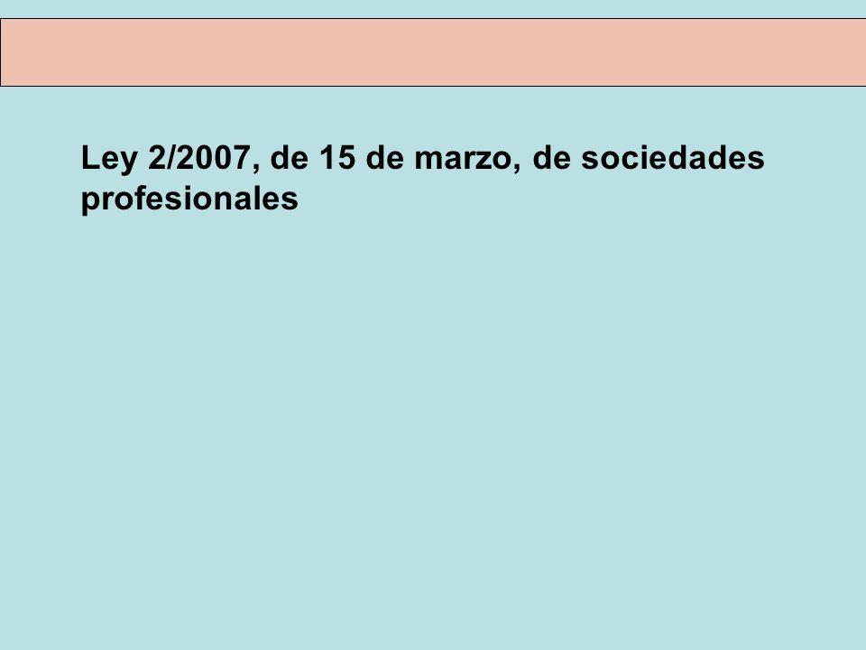 Ley 2/2007, de 15 de marzo, de sociedades profesionales