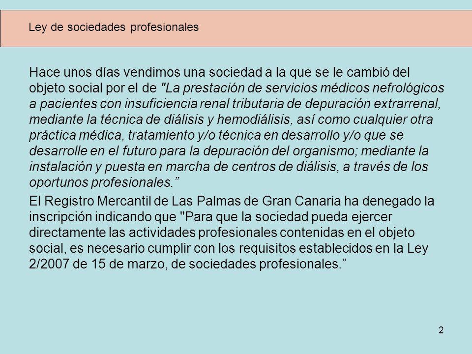 13 Ley de sociedades profesionales 8.Estatutos de la sociedad c) Transmisión inter vivos de participaciones.