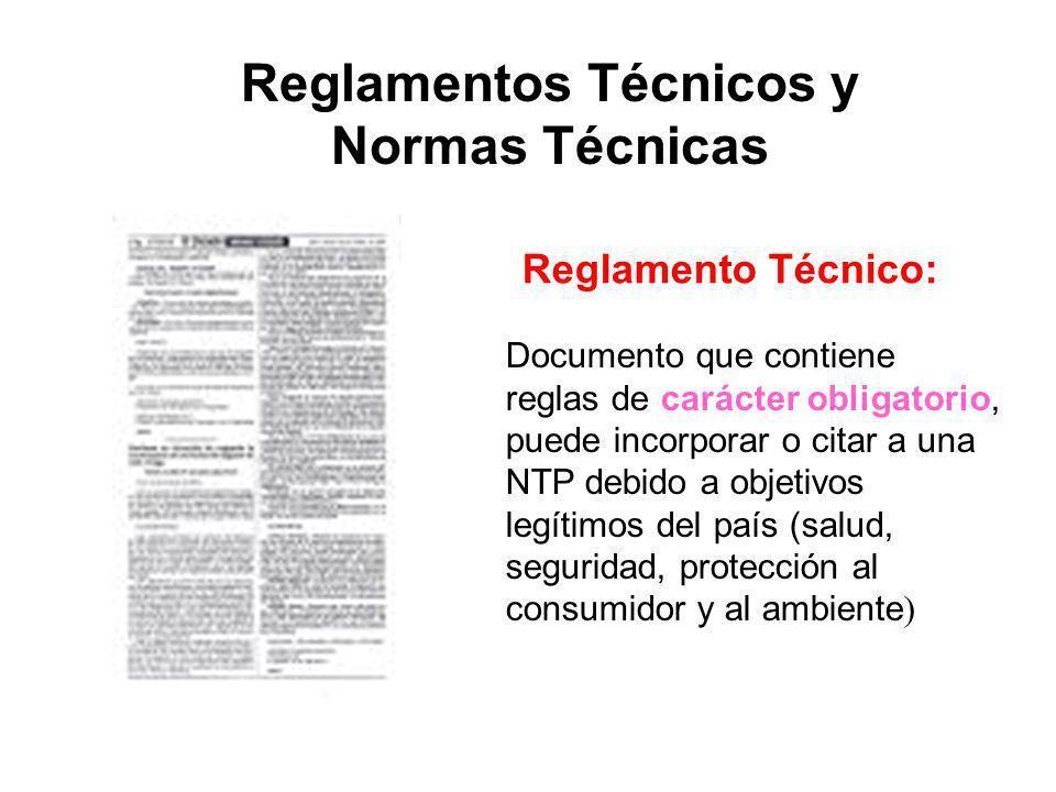 Reglamentos Técnicos y Normas Técnicas Documento que contiene reglas de carácter obligatorio, puede incorporar o citar a una NTP debido a objetivos le