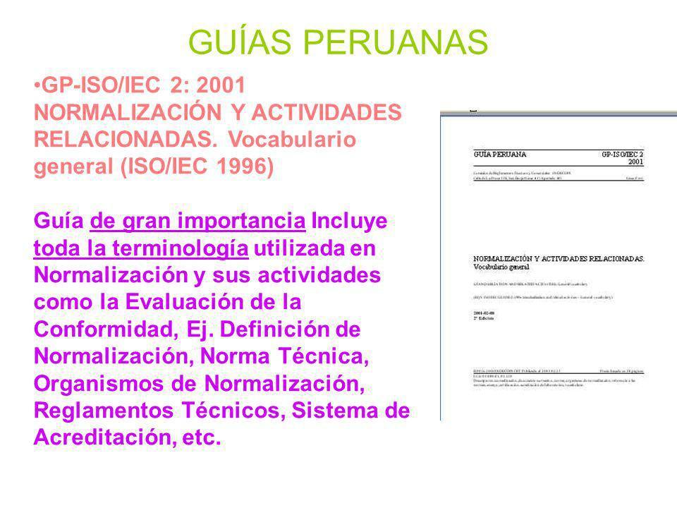 GUÍAS PERUANAS GP-ISO/IEC 2: 2001 NORMALIZACIÓN Y ACTIVIDADES RELACIONADAS. Vocabulario general (ISO/IEC 1996) Guía de gran importancia Incluye toda l