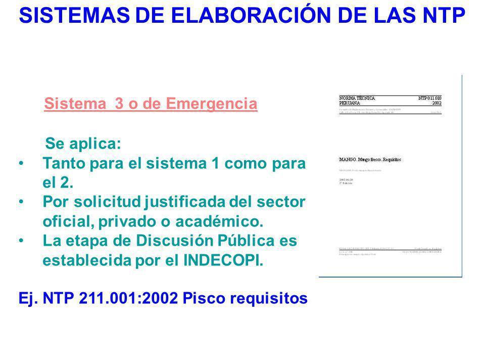 SISTEMAS DE ELABORACIÓN DE LAS NTP Sistema 3 o de Emergencia Se aplica: Tanto para el sistema 1 como para el 2. Por solicitud justificada del sector o