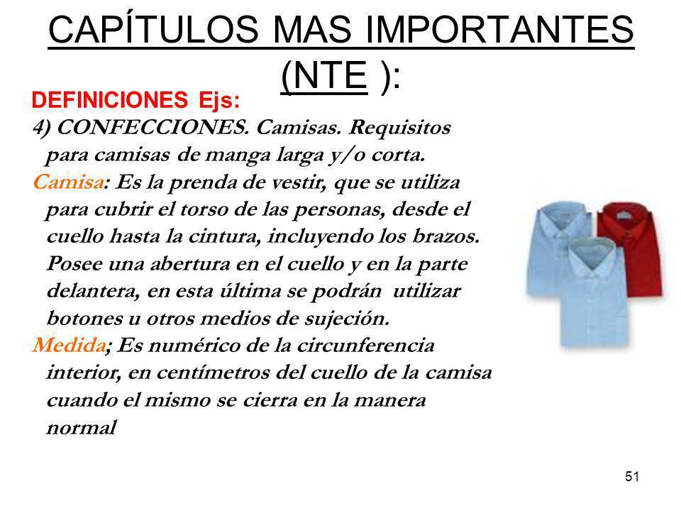 51 CAPÍTULOS MAS IMPORTANTES (NTE ): DEFINICIONES Ejs: 4) CONFECCIONES. Camisas. Requisitos para camisas de manga larga y/o corta. Camisa: Es la prend