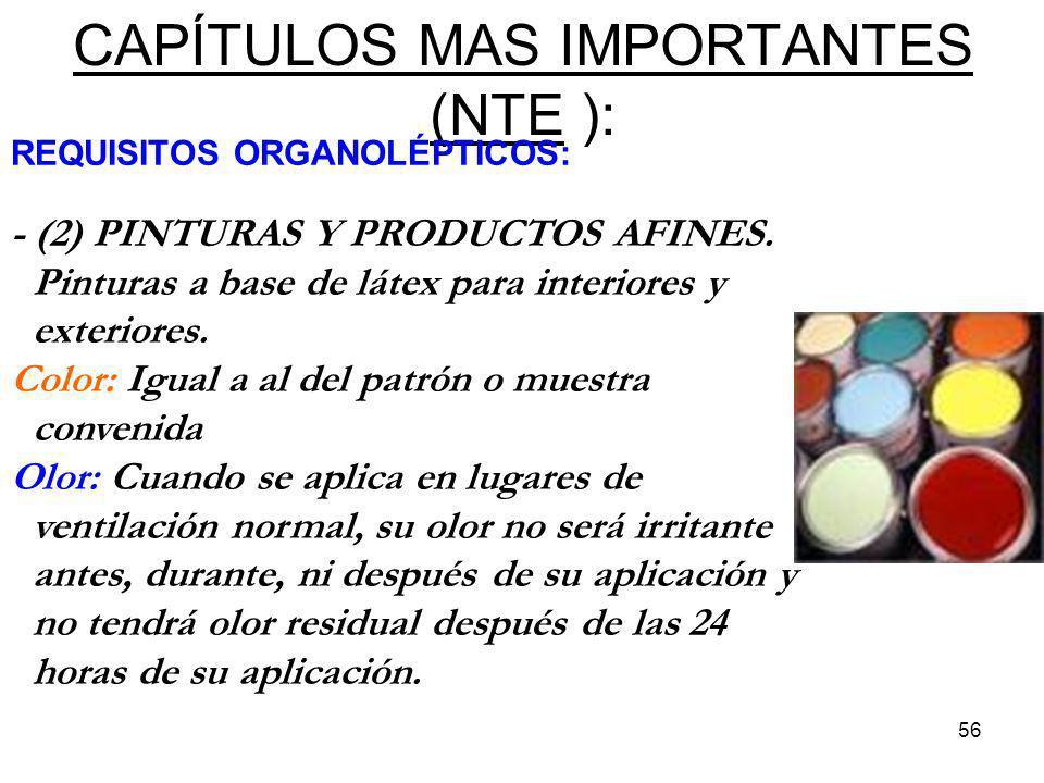 56 CAPÍTULOS MAS IMPORTANTES (NTE ): REQUISITOS ORGANOLÉPTICOS: - (2) PINTURAS Y PRODUCTOS AFINES. Pinturas a base de látex para interiores y exterior
